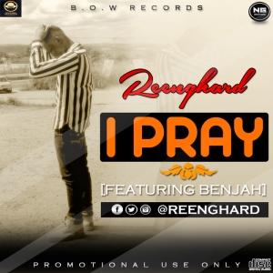 Reenghard-I-Pray-ft-Benjah-Art