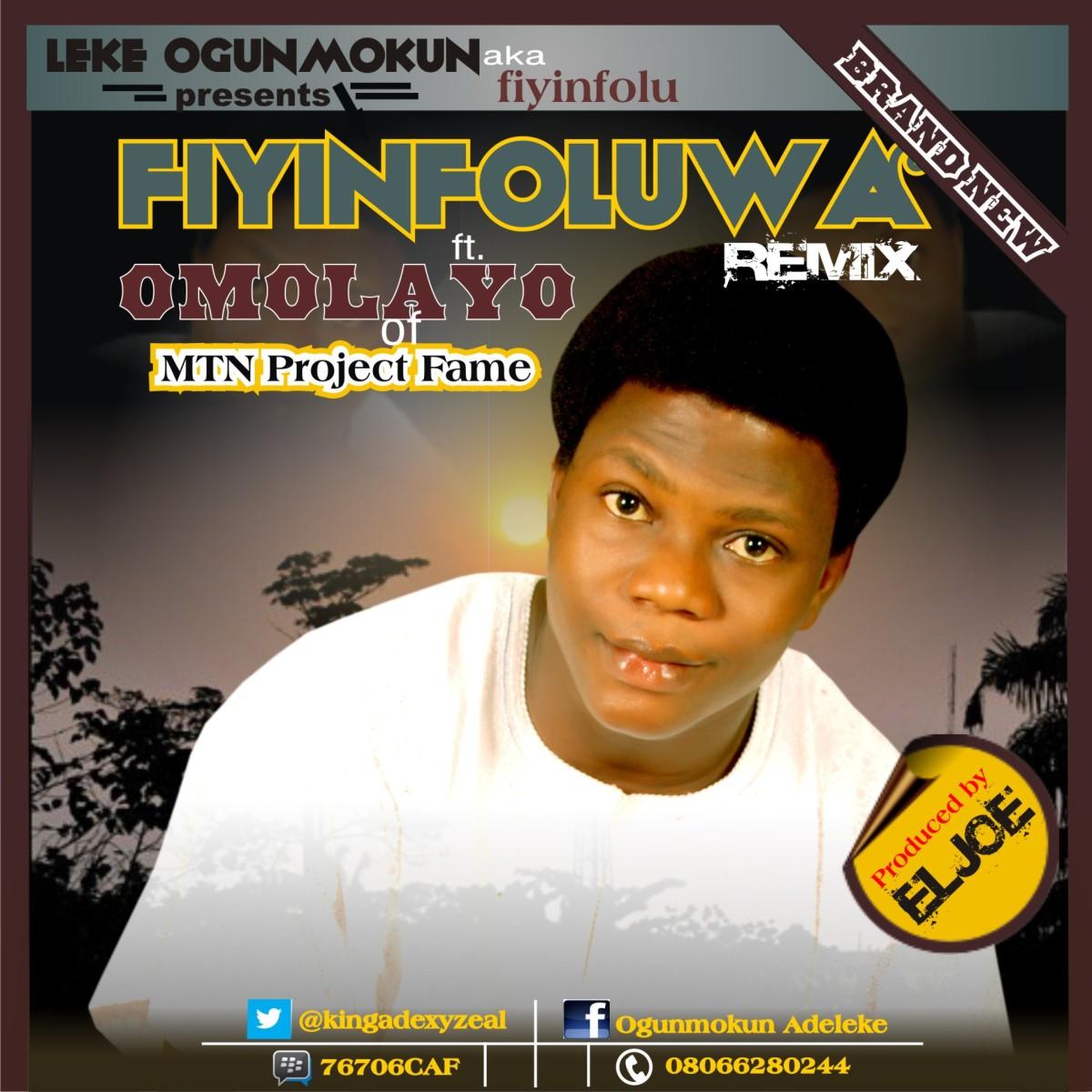 NEW MUSIC: LEKE OGUNMOKUN(@kingadexyzeal @jahliftmusic)~FIYIN F'OLUWA (REMIX)