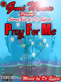 Pray_For_Me_By_Swankid_Ft_Dj_Effect