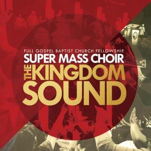 FullGospelBCFSuperMassChoir-TheKingdomSound-Album_Cover